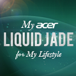 My Acer Liquid Jade for My Lifestyle