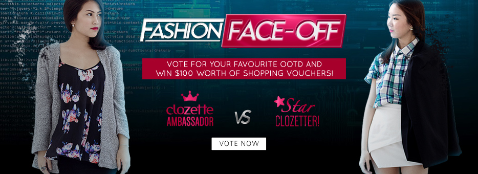 Clozette, Fashion, Face Off, OOTD, Voting, Contest, Ambassadors, Star Clozetters