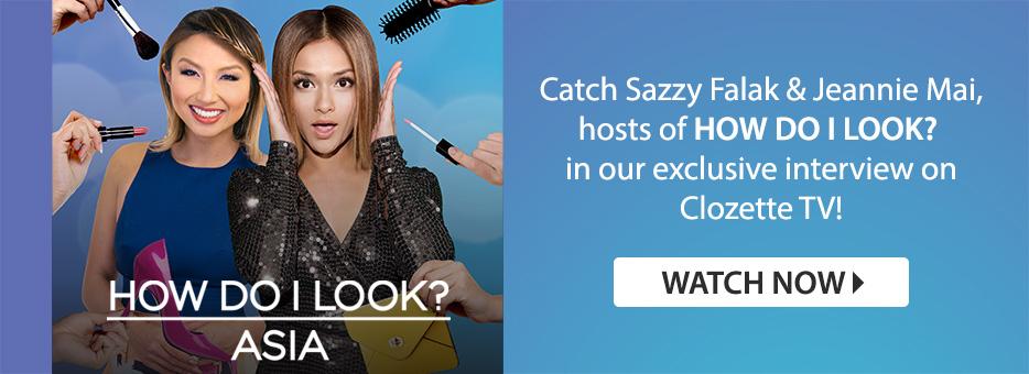 Clozette, How Do I Look Asia, Sazzy Falak, Jeannie Mai, Clozette TV